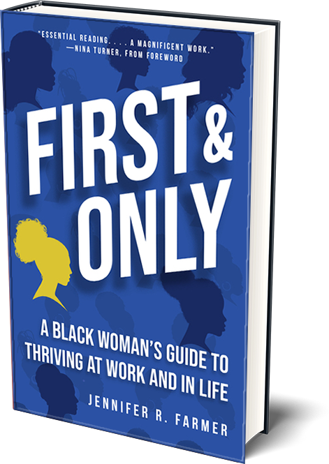 First and Only - A Black woman's guide to thriving at work and in life